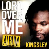 Lord Over Me — Kingsley