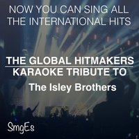 The Global HitMakers: The Isley Brothers — The Global HitMakers