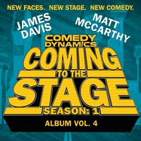 Coming to the Stage: Season 1 Episode 4 — Dan Levy, James Davis, Matt McCarthy, Dan Levy|James Davis|Matt McCarthy