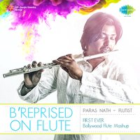 B' Reprised on Flute — Paras Nath