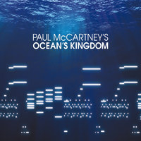 Paul McCartney's Ocean's Kingdom — John Wilson, The London Classical Orchestra, New York City Ballet Orchestra, Faycal Karoui