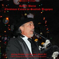 Christmas Carols On Scottish Bagpipes — Robert Burns