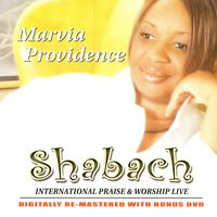 Shabach International Praise & Worship Live — Marvia Providence