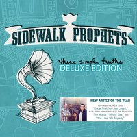 These Simple Truths — Sidewalk Prophets