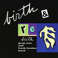 Birth & Rebirth — The Greg Wall Frank London Band