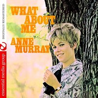 What About Me — Anne Murray