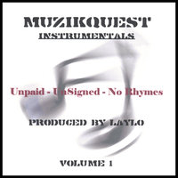 Unpaid - Unsigned - No Rhymes - Instrumentals Volume 1 — Laylo of MuzikQuest