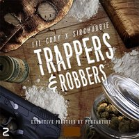 Trappers and Robbers — Lil Cray, SirChubbie
