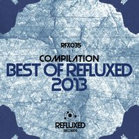 Best of Refluxed Records 2013 — сборник
