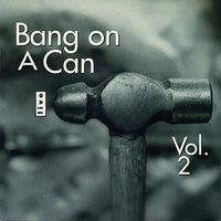 Bang on a Can Live, Vol. 2 — сборник