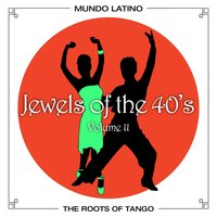 The Roots Of Tango - Jewels Of The 40's, Vol. 11 — сборник