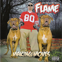 Making Moves — Flame