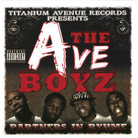 Partners In Ryhme — The Ave Boyz