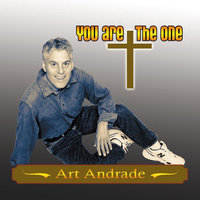 You Are the One — Art Andrade