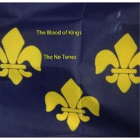 The Blood of Kings — The No Tones