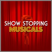 Show Stopping Musicals — The Musicals