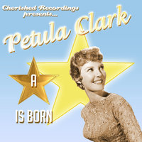 A Star Is Born(the Early Years) — Petula Clark