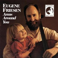 Arms Around You — Eugene Friesen