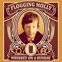 Whiskey On a Sunday — Flogging Molly