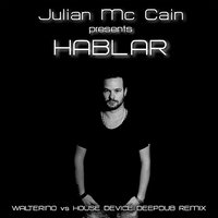 Julian Mc Cain presents Hablar — Julian Mc Cain
