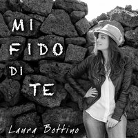 Mi fido di te — Laura Bottino