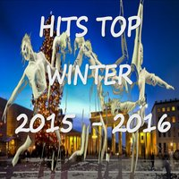 Hits Top Winter 2015 - 2016 — сборник