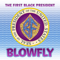 The First Black President — Blowfly