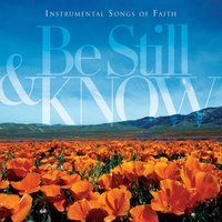 Be Still & Know: Instrumental Songs Of Faith — Worship Ensemble