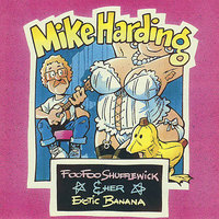 Foo Foo Shufflewick And Her Exotic Banana — Mike Harding