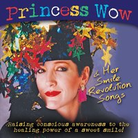 Princess Wow & Her Smile Revolution Songs — Princess Wow & Roland Mousaa