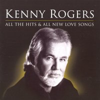 All The Hits And All New Love Songs — Kenny Rogers