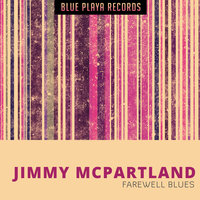 Farewell Blues — Jimmy McPartland