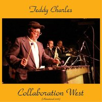 Collaboration West — Teddy Charles, Shorty Rogers / Jimmy Giuffre / Curtis Counce / Shelly Manne