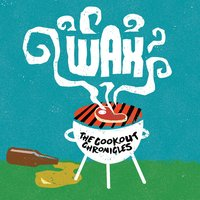 The Cookout Chronicles — Wax
