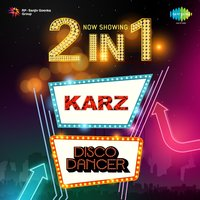 2 in 1: Karz and Disco Dancer — Bappi Lahiri, Laxmikant Pyarelal, Laxmikant-Pyarelal