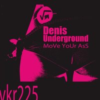 Move Your Ass — Denis Underground