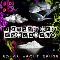 I Am the One Who Knocks: Songs About Drugs — Union of Sound