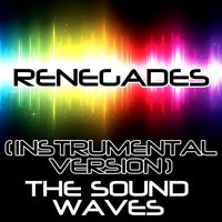 Renegades — The Soundwaves