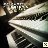 Rock & Roll Mixed with Doo Wop, Vol. 1 — сборник