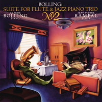Bolling: Suite No. 2 for Flute & Jazz Piano Trio — Jean-Pierre Rampal, Claude Bolling, Pierre-Yves Sorin, Vincent Cordelette