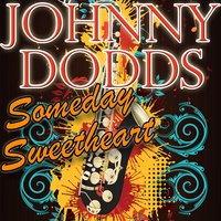 Someday, Sweetheart — Johnny Dodds