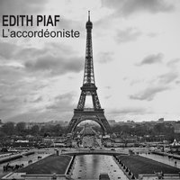 L'accordéoniste — Edith Piaf