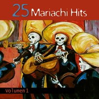 25 Mariachi Hits, Volumen 1 — сборник