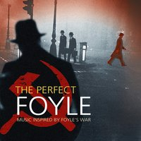 The Perfect Foyle - Music Inspired by Foyle's War — сборник