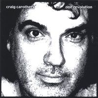 One Revolution — Craig Carothers