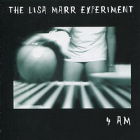 4 AM — The Lisa Marr Experiment