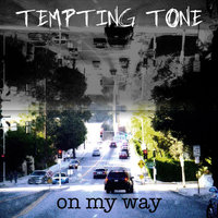 On My Way — Tempting Tone