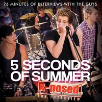 5 Seconds of Summer X-Posed: The Interview — Chrome Dreams Audio Series