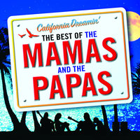 California Dreamin' - The Best of The Mamas & The Papas — The Mamas & The Papas
