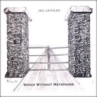 Songs Without Metaphors — Joe Lapsley